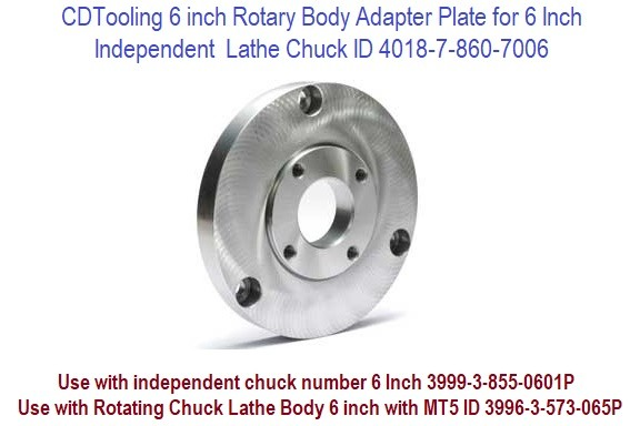 6 inch Rotary Body Adapter Plate for 6 Inch Independent  Lathe Chuck ID 4018-7-860-7006