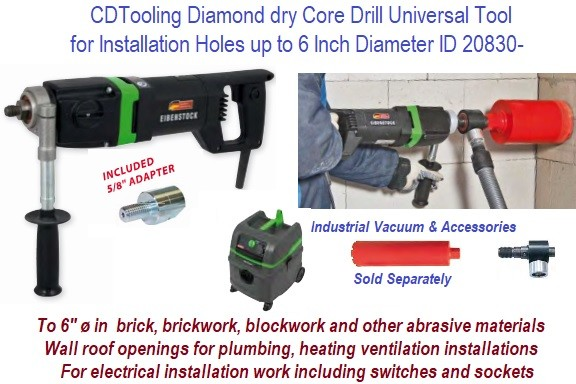 Diamond dry core drill universal tool for installation holes up to 6 Inch Diameter ID 20830-